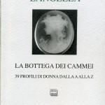 La bottega dei cammei: i 39 profili di donna del poeta Giuseppe Langella