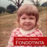 A Mondavio si presenta Fondotinta di Francesca Tombari