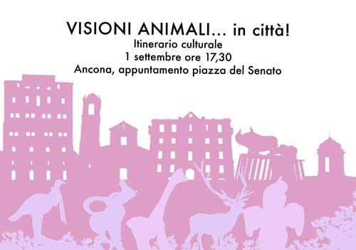Visioni Animali.. in città! Itinerario culturale ad Ancona