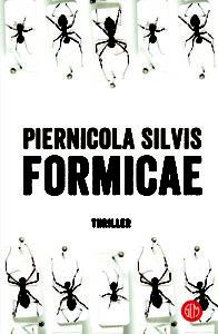 Formicae, in libreria l'ultimo romanzo del questore Piernicola Silvis