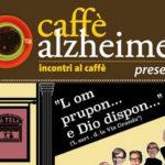 """SENIGALLIA / Al Teatro Portone il Caffè Alzheimer presenta la commedia dialettale """"L'om prupon…e Dio dispon…"""""""