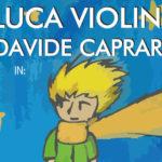"""Luca Violini e Davide Caprari sabato al Teatro Alfieri di Montemarciano con """"Il piccolo principe"""""""